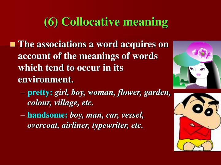 (6) Collocative meaning