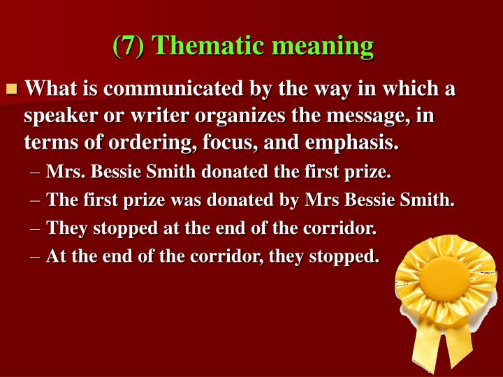 (7) Thematic meaning