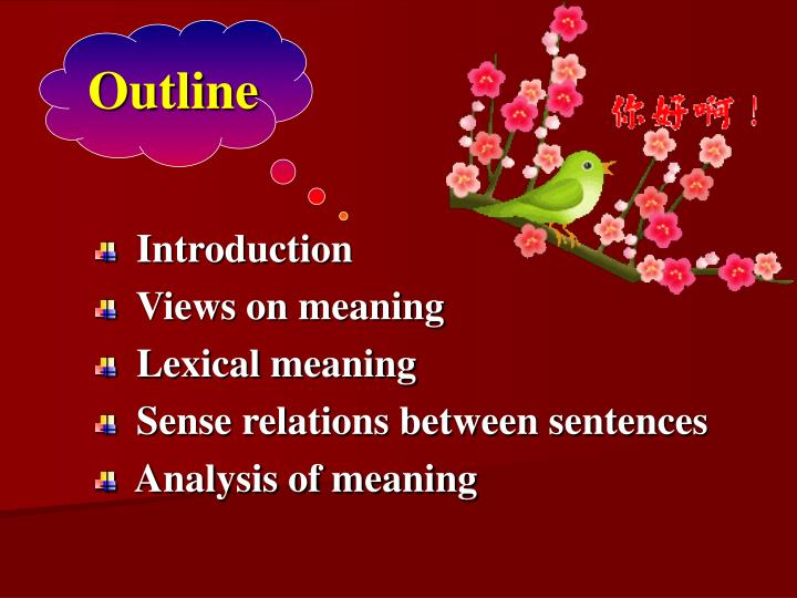 Introduction views on meaning lexical meaning sense relations between sentences analysis of meaning