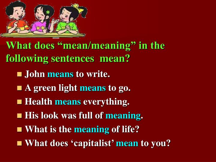 "What does ""mean/meaning"" in the following sentences  mean?"