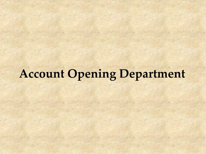 Account Opening Department