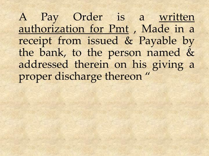 A Pay Order is a