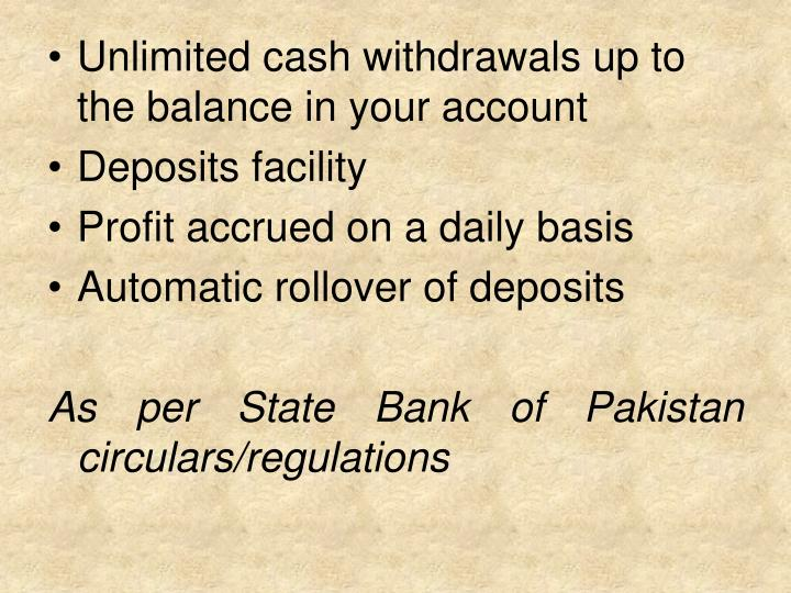 Unlimited cash withdrawals up to the balance in your account