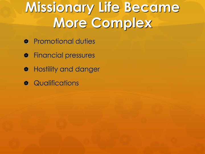Missionary Life Became More Complex