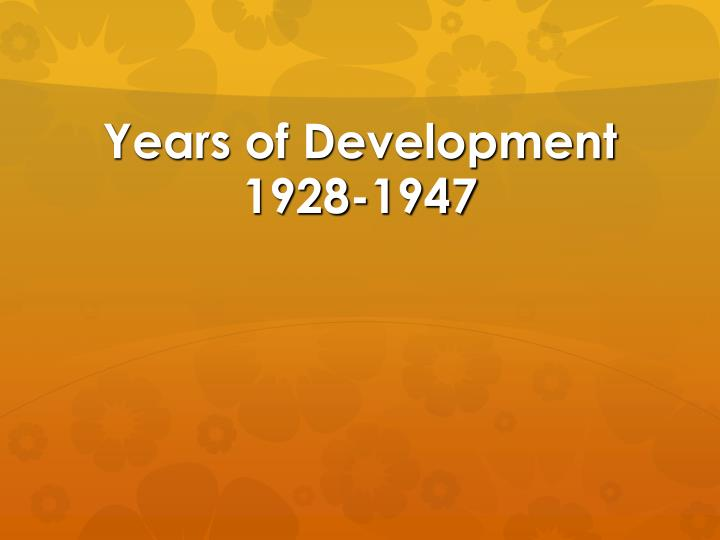Years of Development