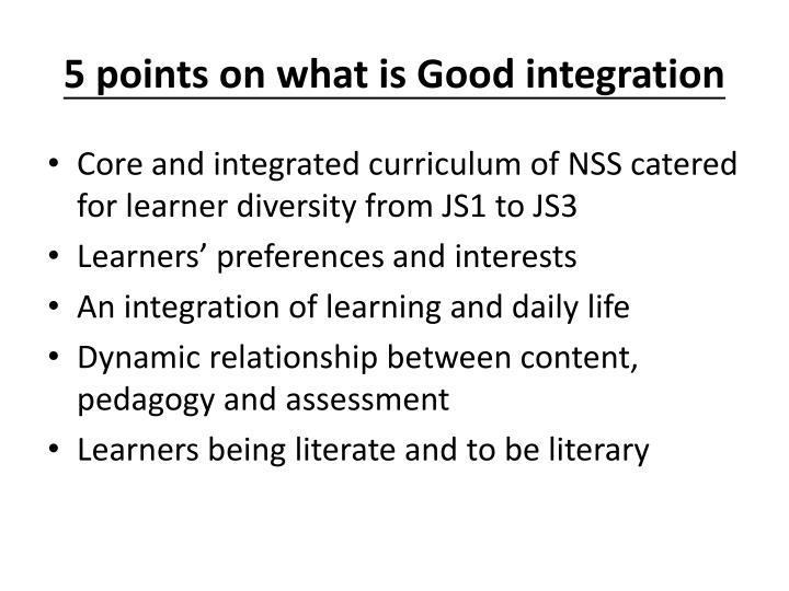 5 points on what is Good integration