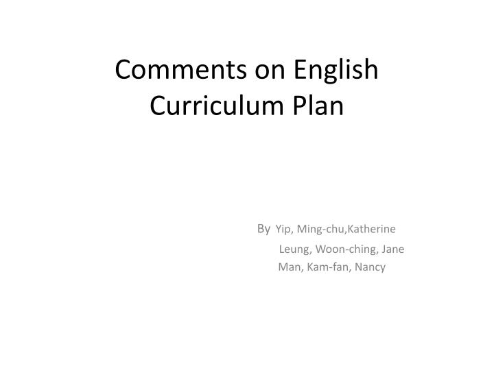 Comments on english curriculum plan