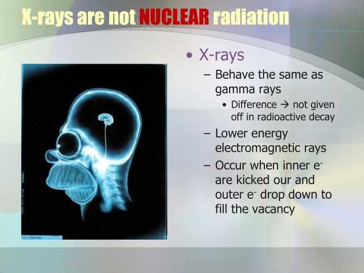 X-rays are not