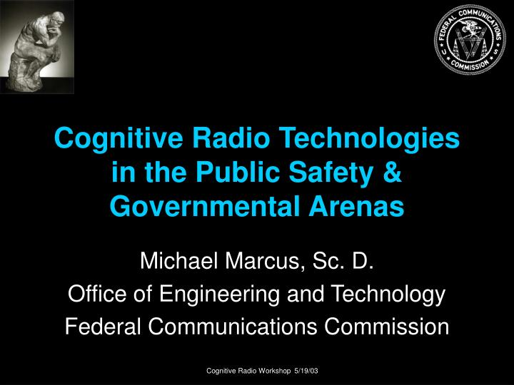 cognitive radio technologies in the public safety governmental arenas n.
