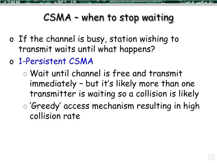CSMA – when to stop waiting