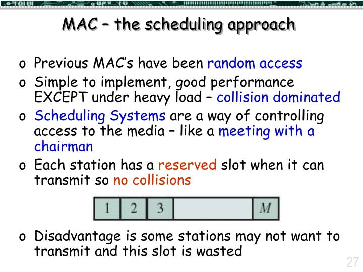 MAC – the scheduling approach