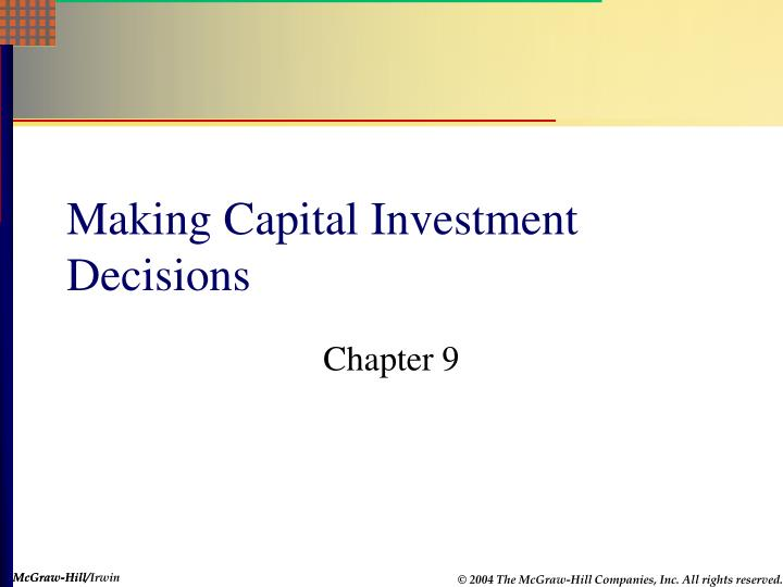 chapter 10 making capital investment decisions Long-term financial decisions part chapter 10 the cost of capital chapter 11 will use in making long-term financing/investment decisions cost of capital.
