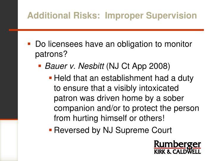 Additional Risks:  Improper Supervision
