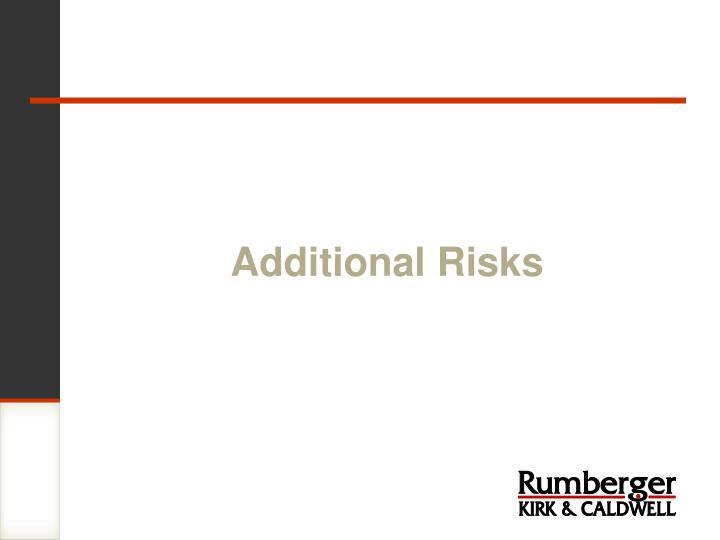 Additional Risks