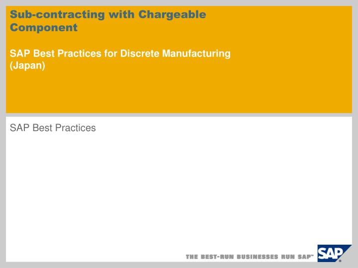 sub contracting with chargeable component sap best practices for discrete manufacturing japan n.