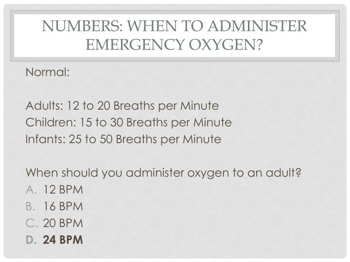 Numbers: When to administer emergency oxygen?
