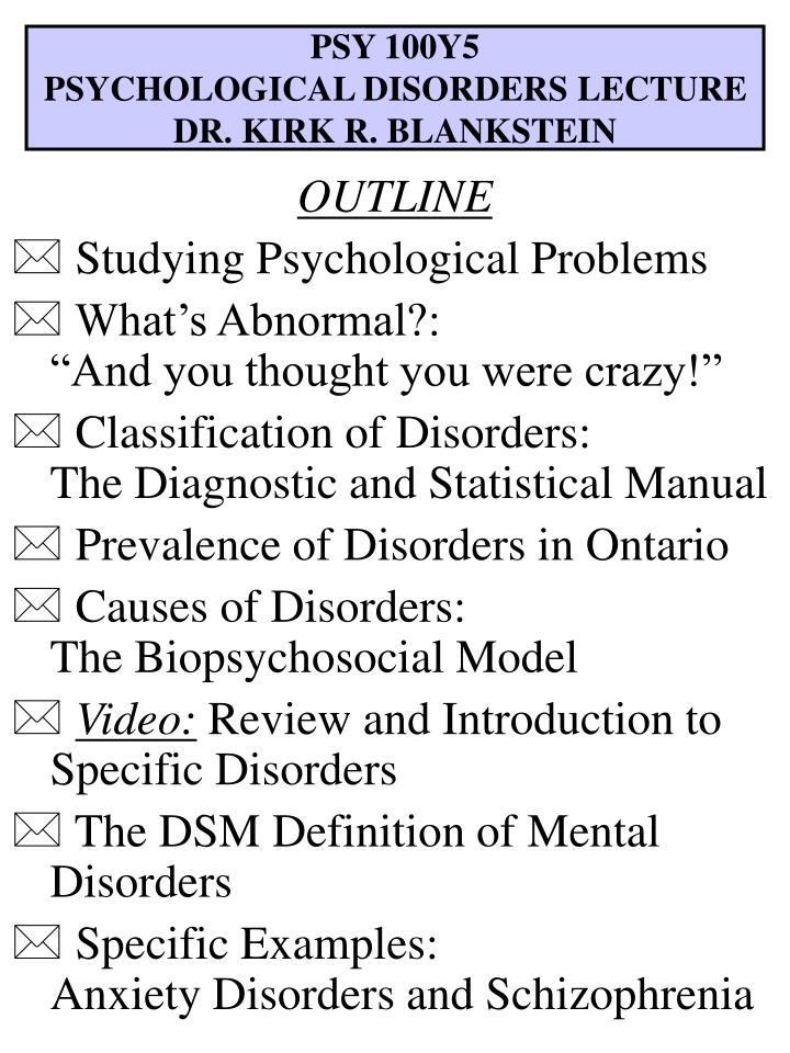 psy 100y5 psychological disorders lecture dr kirk r blankstein n.