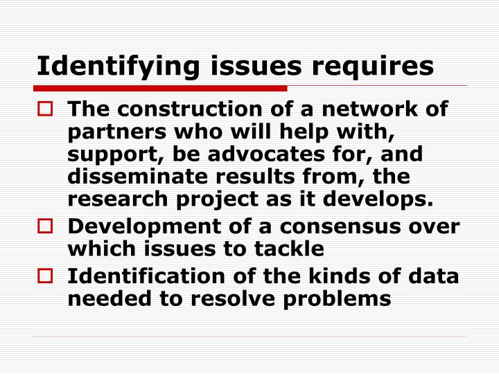 Identifying issues requires