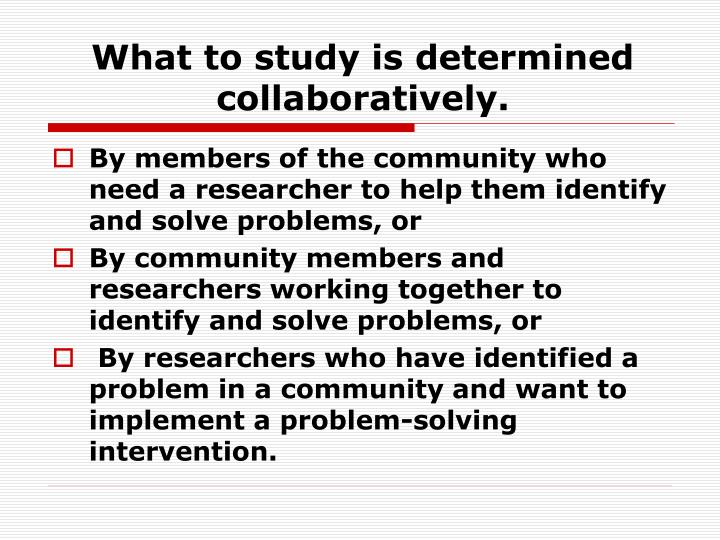 What to study is determined collaboratively.