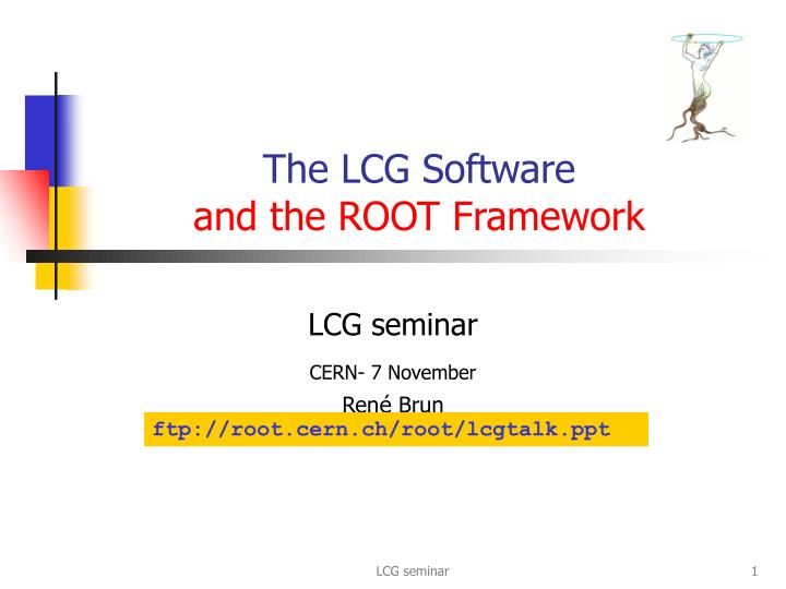 the lcg software and the root framework n.