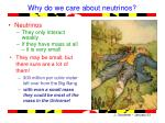 why do we care about neutrinos