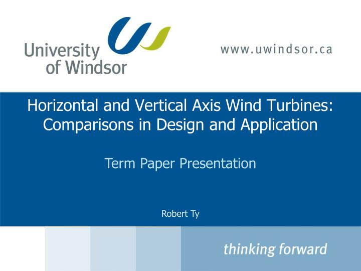 PPT - Horizontal and Vertical Axis Wind Turbines: Comparisons in