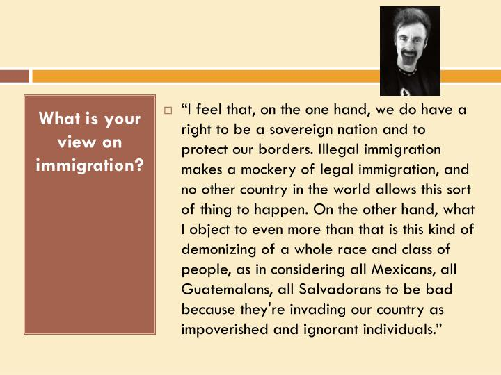 What is your view on immigration?