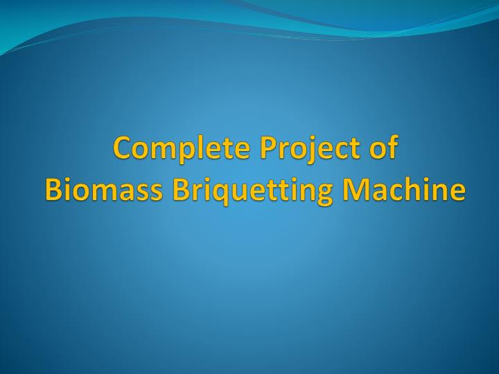 complete project of biomass briquetting machine n.