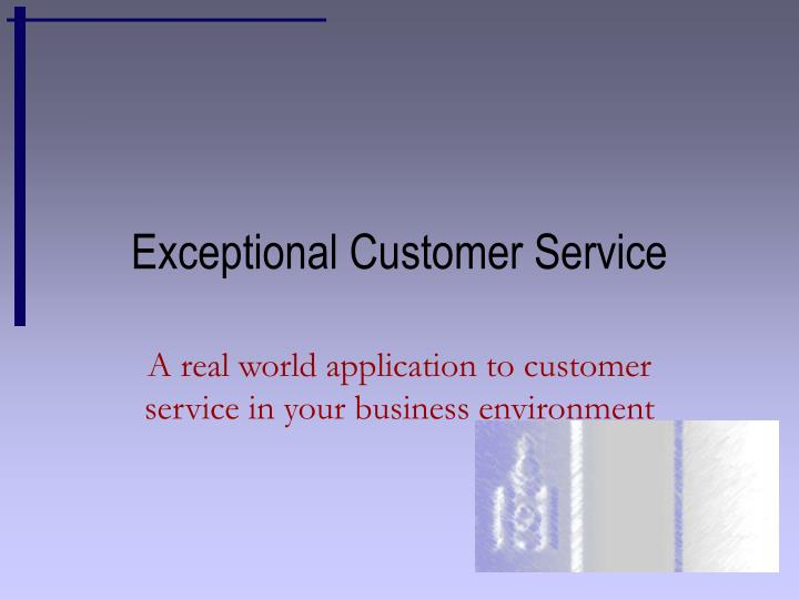 exceptional customer service n.