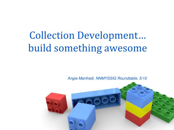 collection development build something awesome n.