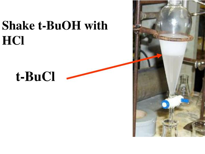 Shake t-BuOH with HCl