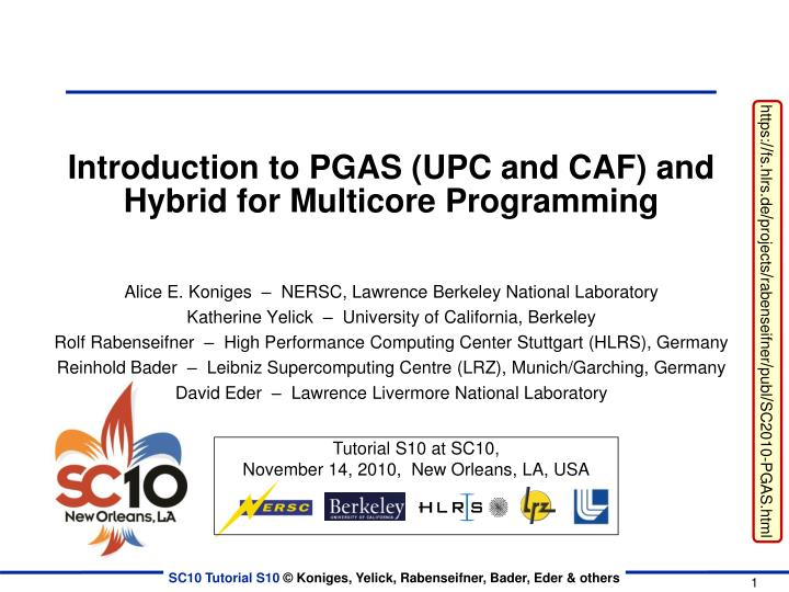 introduction to pgas upc and caf and hybrid for multicore programming n.