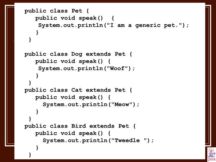 Public class Pet {