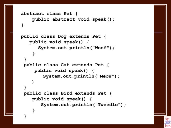 abstract class Pet {