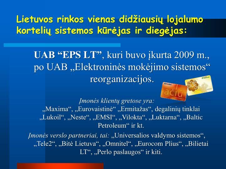 Lietuvos rinkos vienas didžiausių lojalumo kortelių sistemos kūrėjas ir diegėjas: