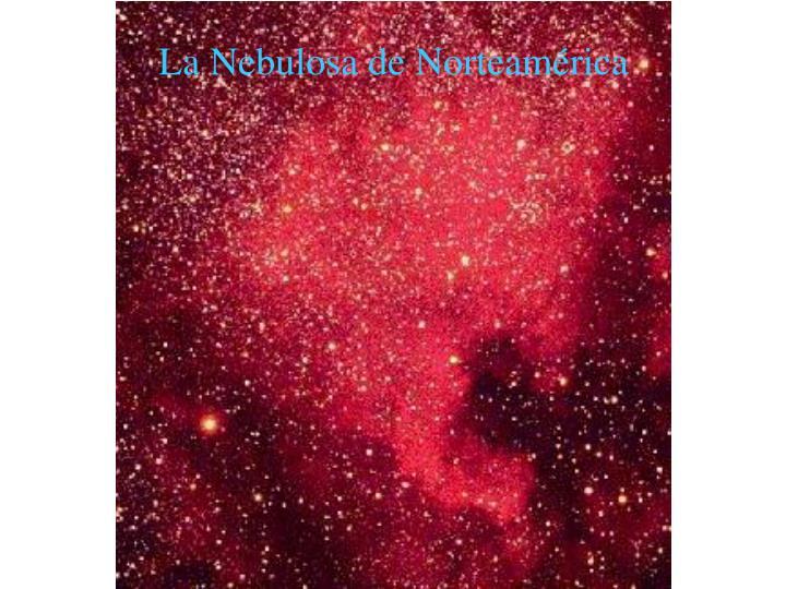 La Nebulosa de Norteamérica