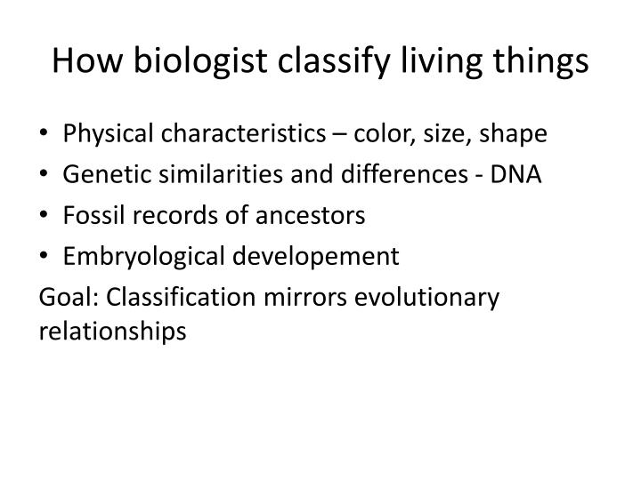How biologist classify living things