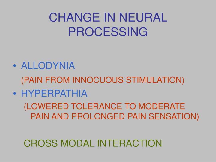 CHANGE IN NEURAL PROCESSING