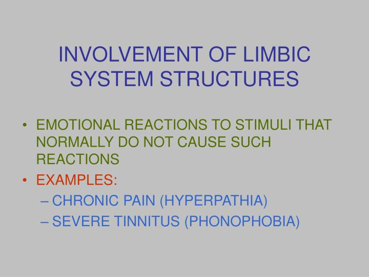 INVOLVEMENT OF LIMBIC SYSTEM STRUCTURES