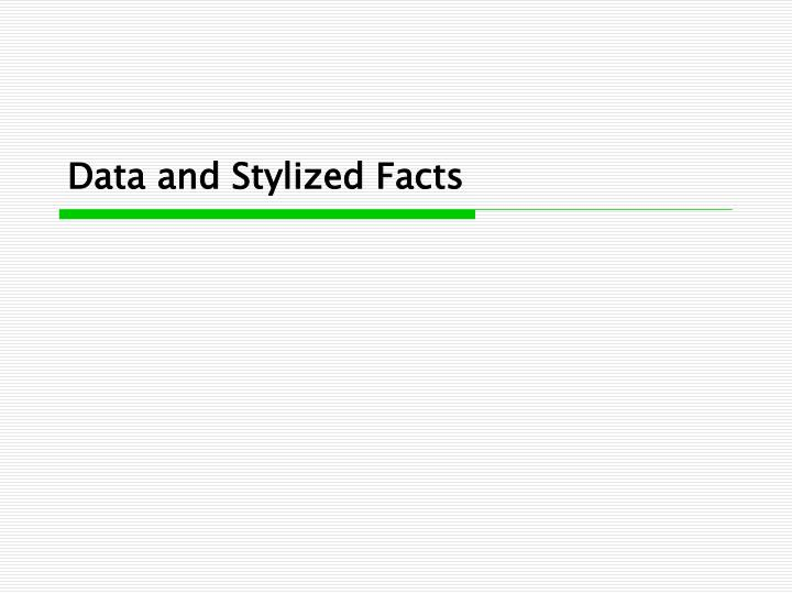 Data and Stylized Facts