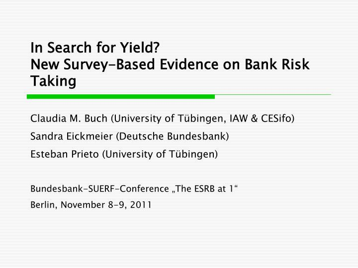 In search for yield new survey based evidence on bank risk taking