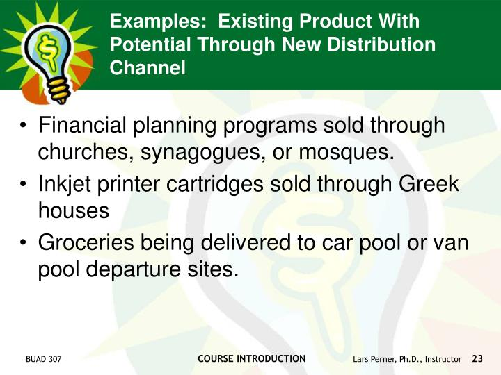 Examples:  Existing Product With Potential Through New Distribution Channel