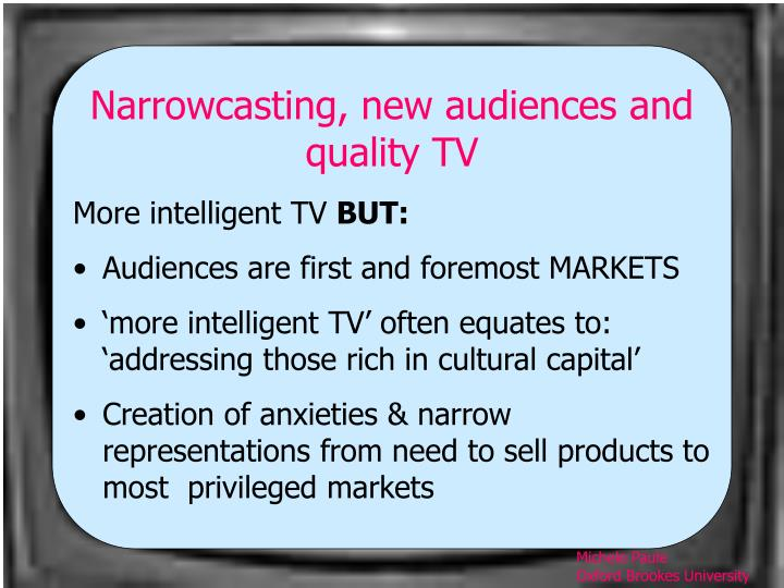 Narrowcasting, new audiences and quality TV