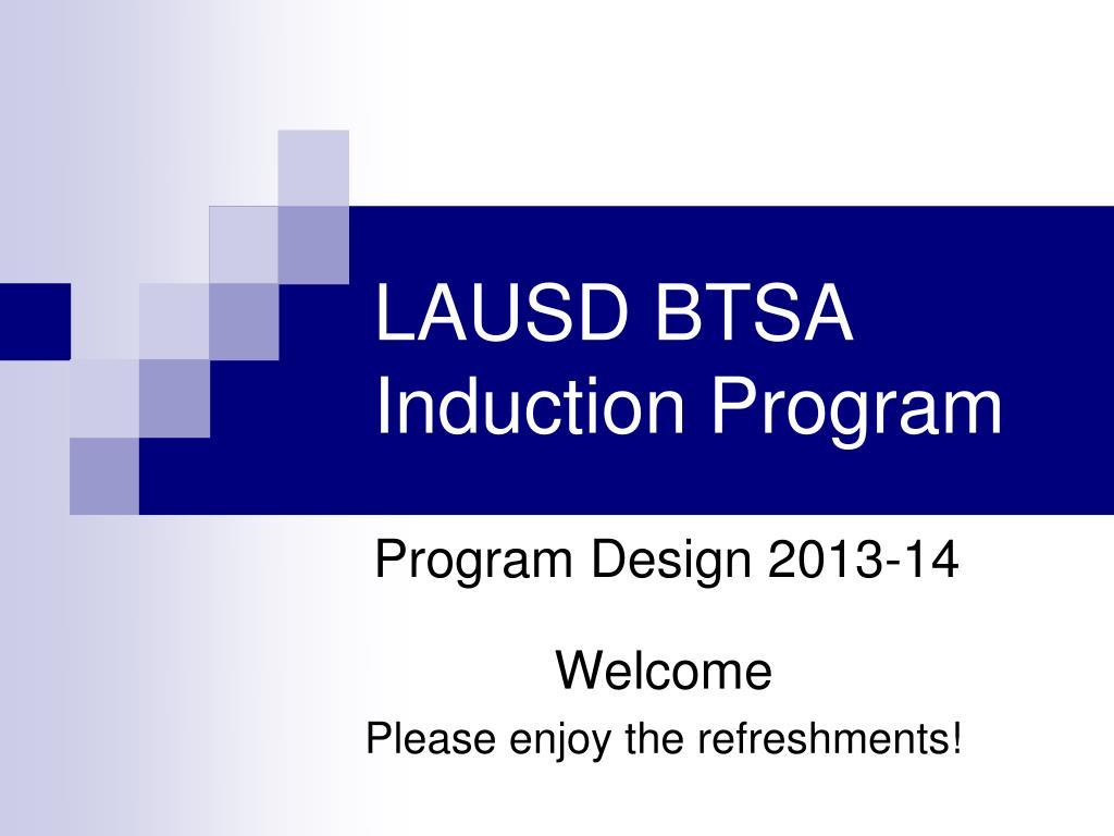 Ppt Lausd Btsa Induction Program Powerpoint Presentation Id3772915