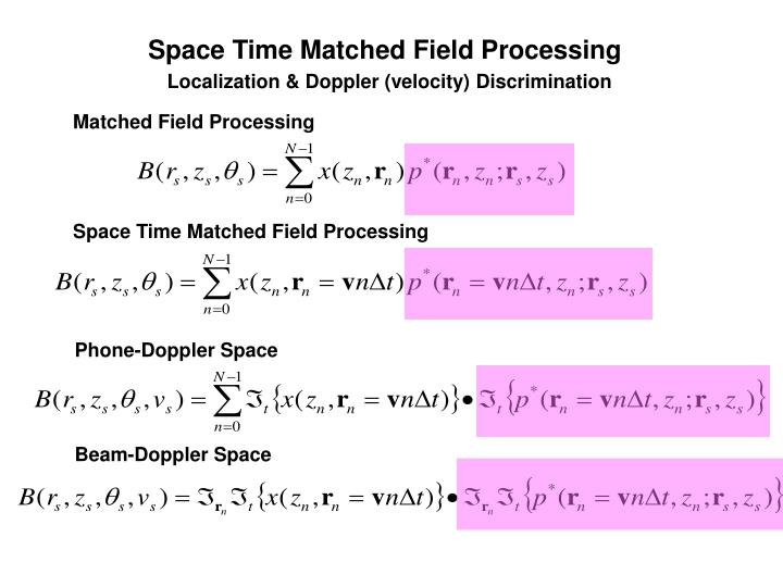 Space Time Matched Field Processing