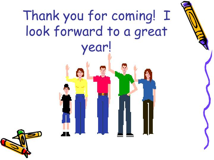 Thank you for coming!  I look forward to a great year!