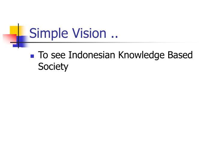 Simple vision