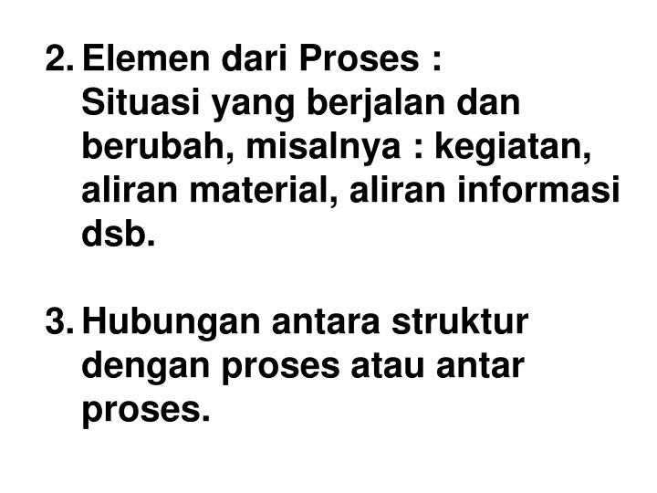 2.Elemen dari Proses :