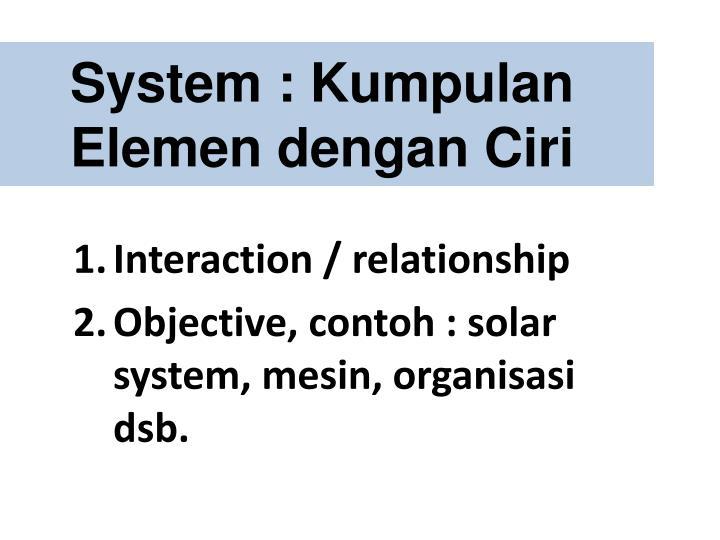 System kumpulan elemen dengan ciri