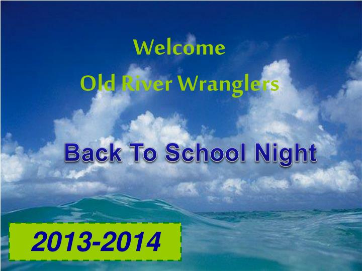 Welcome old river wranglers
